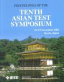 Cover of: 10th Asian Test Symposium | Asian Test Symposium (10th 2001 Kyoto, Japan)