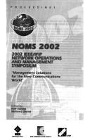 Cover of: Network Operations and Management Symposium (Noms), 2002