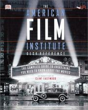 Cover of: American Film Institute Desk Reference: The Complete Guide to Everything You Need to Know about the Movies