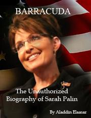 Cover of: eBook BARRACUDA:The Unauthorized Biography of Sarah Palin |