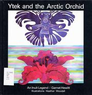 Cover of: Ytek and the arctic orchid | Garnet Hewitt