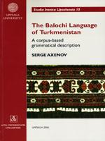 The Balochi language of Turkmenistan by Serge Axenov