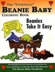 "Cover of: The ""Unofficial"" Beanie Baby Coloring Book ""Beanies Take It Easy"" (The ""Unofficial"" Beanie Baby Coloring Book, Volume 3) by"