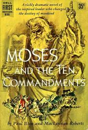 Cover of: Moses and the Ten Commandments by Paul Ilton, Robert Terrall