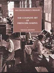 Cover of: The Complete Art of Firework-Making | Thomas Kentish
