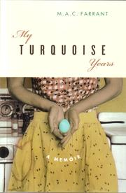 Cover of: My turquoise years | M. A. C. Farrant