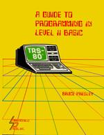 Cover of: A guide to programming in level II BASIC | Bruce Presley