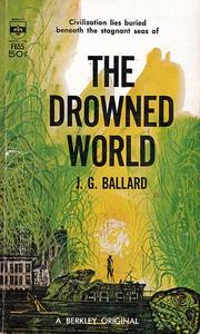 The Drowned World by J. G. Ballard