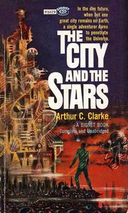 The City and the Stars / The Sands of Mars by Arthur C. Clarke