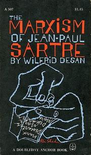 The Marxism of Jean-Paul Sartre by Wilfrid Desan