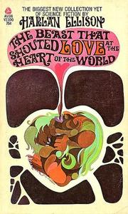 Cover of: The Beast that Shouted Love at the Heart of the World by Harlan Ellison