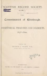Cover of: The Commissariot of Edinburgh: Consistorial processes and decreets, 1658-1800 | Scottish Record Society