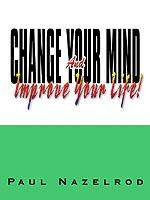Cover of: Change Your Mind & Improve Your Life