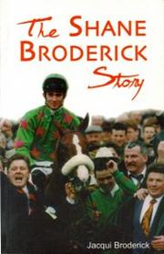 Cover of: The Shane Broderick Story by Jacqui Broderick