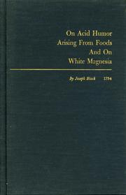 Cover of: On Acid Humor Arising From Foods And On White Magnesia (1754)