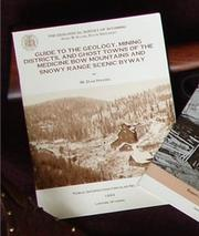 Cover of: Guide to the geology, mining districts, and ghost towns of the Medicine Bow mountains and Snowy Range scenic byway (Geological Survey of Wyoming)