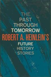 Cover of: The past through tomorrow: 'Future history' stories