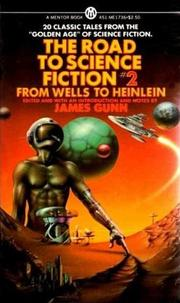 Cover of: The Road to Science Fiction, Vol. 2: From Wells to Heinlein