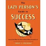 Cover of: The Lazy Person's Guide to Success | Ernie Zelinski