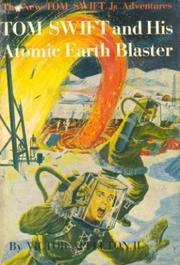Cover of: Tom Swift and his Atomic Earth Blaster