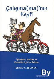 Cover of: Çalışma(ma)'nın Keyfi — The Joy of Not Working : A Book for the Retired, Unemployed, and Overworked
