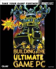 Cover of: Building the ultimate game PC