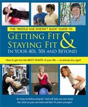 Cover of: Getting Fit & Staying Fit In Your 40s, 50s and Beyond
