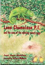 Cover of: Leon Chameleon P.I. and the case of the missing canary eggs | Janet Hurst-Nicholson