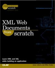 XML Web Documents From Scratch (From Scratch) by Jesse Liberty, Mike Kraley