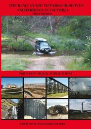 The Basic guide to parks reserves and forests in Victoria by Davis, Chris.