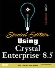 Special Edition Using Crystal Enterprise 8.5 by Steve Lucas, Roger Sanborn