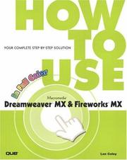 How To Use Macromedia Dreamweaver MX and Fireworks MX by Lon Coley