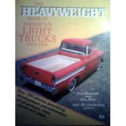Cover of: The heavyweight book of American light trucks, 1939-1966