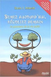 Cover of: Semer aujourd'hui, récolter demain: - French Editon of Look Ma: Life's Easy: Le paradoxe de la vie facile   (The Paradox of the Easy Life)