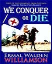 Cover of: We Conquer or Die