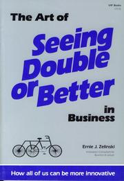 Cover of: The Art of Seeing Double or Better in Business: How all of us can be more innovative