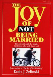 Cover of: The Joy of Not Being Married | Ernie J. Zelinski