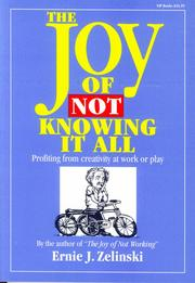 Cover of: The Joy of Not Knowing It All: Profiting from Creativity at Work or Play