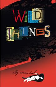 Cover of: Wild things | Clay Carmichael