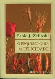 Cover of: O Pequeno Guia da Felicidade  (Portuguese Edition of The Lazy Person's Guide to Happiness)