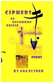 Cover of: CIPHERS OF UNCOMMON ORIGIN, Volume I by Ana Elsner