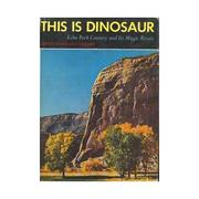 Cover of: This Is Dinosaur: Echo Park Country and Its Magic Rivers
