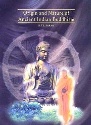 Cover of: origin and nature of ancient Indian Buddhism | K.T.S. Sarao