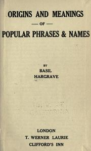 Origins and meanings of popular phrases & names by Basil Hargrave