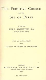 Cover of: The Primitive Church and the See of Peter | Luke Rivington