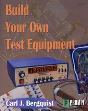 Cover of: Build your own test equipment | Carl J. Bergquist