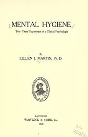 Cover of: Mental hygiene by Martin, Lillien Jane