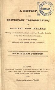 A history of the Protestant Reformation in England and Ireland by William Cobbett