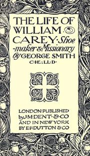 Cover of: The life of William Carey, shoe-maker & missionary