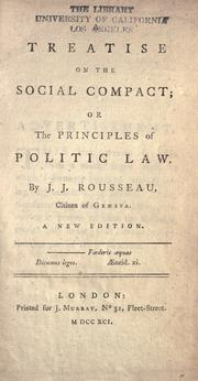 Cover of: A treatise on the social compact, or, The principles of politic law | Jean-Jacques Rousseau